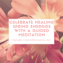 Celebrate Healing Spring Energies